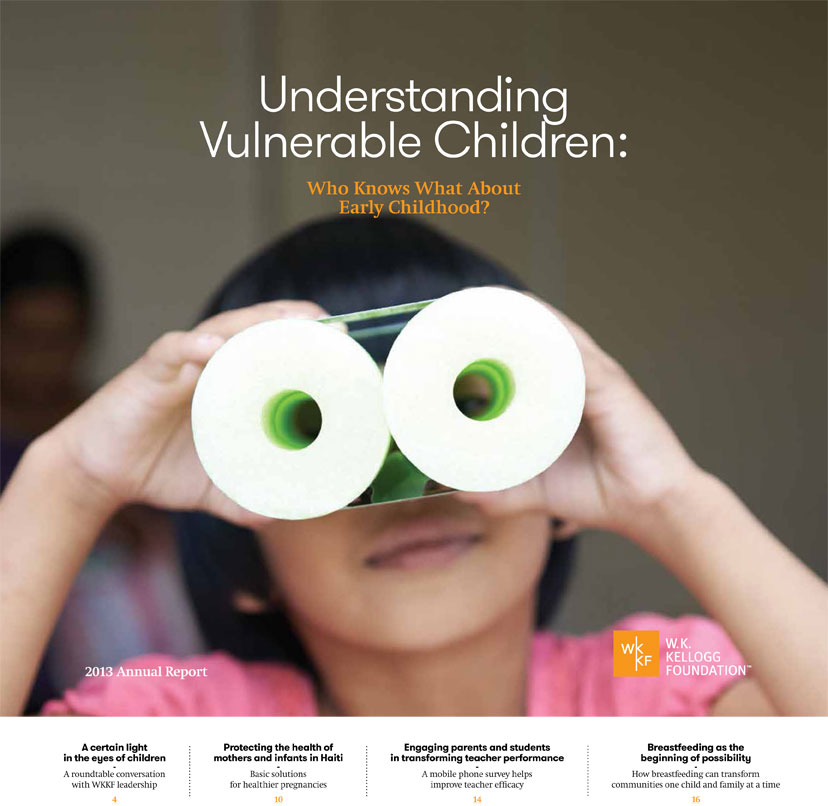 2013 W.K. Kellogg Foundation Annual Report - W.K. Kellogg Foundation